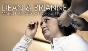 Dean & Brianne – March 10, 2012 // Highlight