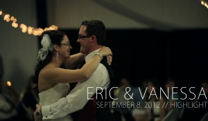 Eric & Vanessa – September 8, 2012 // Highlight