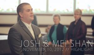 Josh & Mei Shan – November 10, 2012 // Highlight